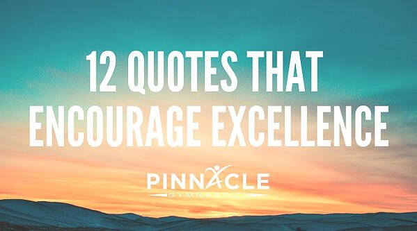 12 quotes that encourage excellence