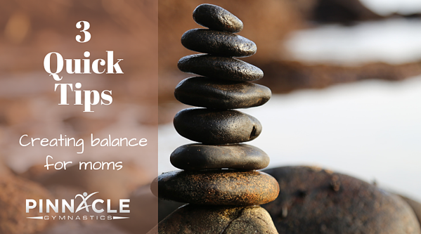 3 Quick Tips to create balance for moms