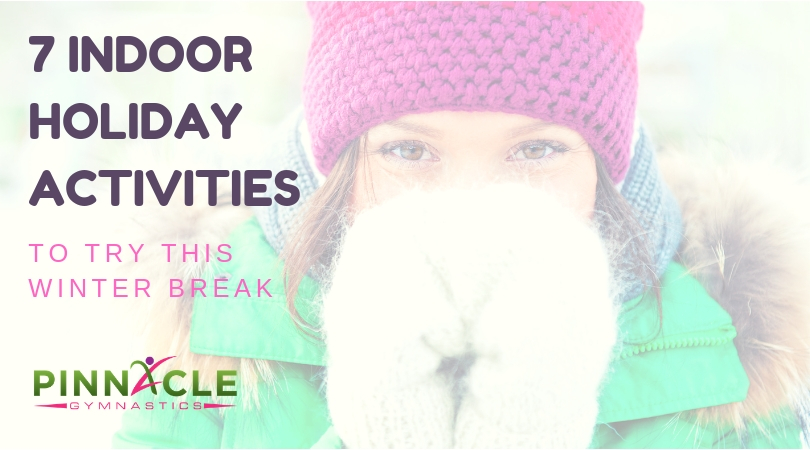 7 Indoor Holiday Activities