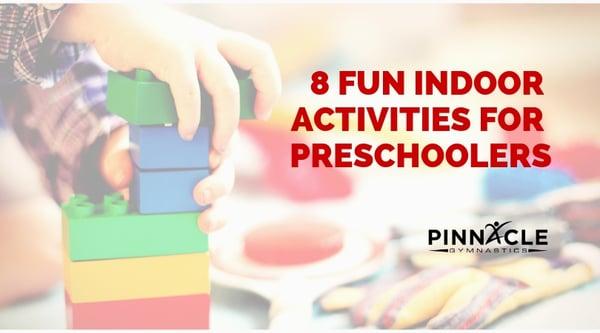 8 Fun Indoor Activities for preschoolers