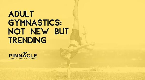 Adult Gymnastics_ Not New But Trending