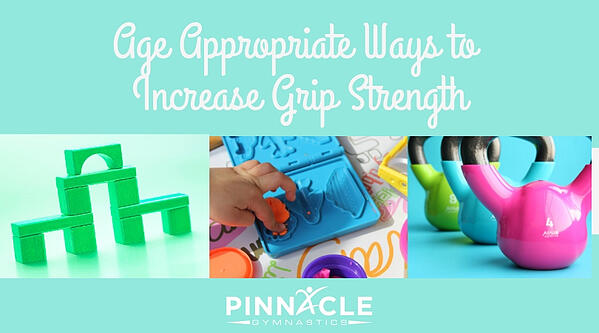 Age Appropriate Ways to Increase Grip Strength