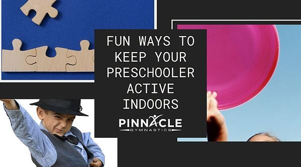 Fun Ways to Keep Your Preschooler Active Indoors
