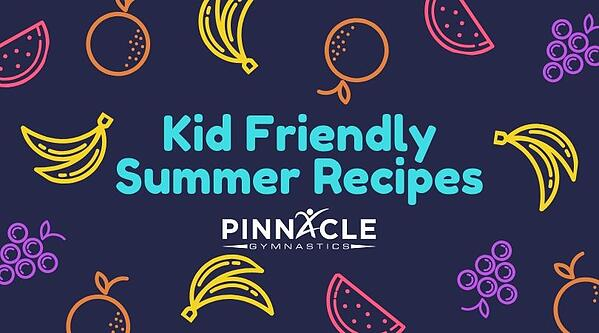 Kid Friendly Summer Recipes