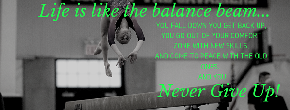 Life is like the balance beam...-1