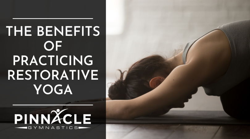 The Benefits of Practicing Restorative Yoga