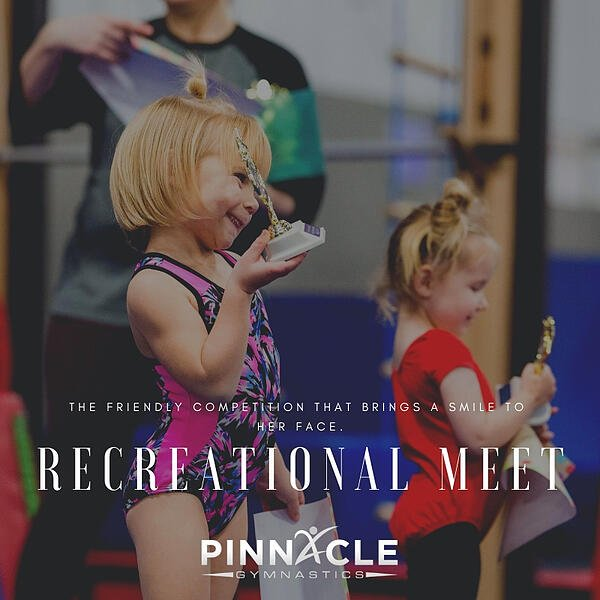 Recreational Meet Pinnacle Gymnastics