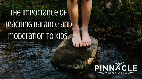 The importance of teaching balance and moderation to kids.