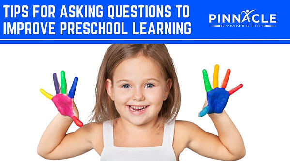 Tips for asking questions to improve preschool learning