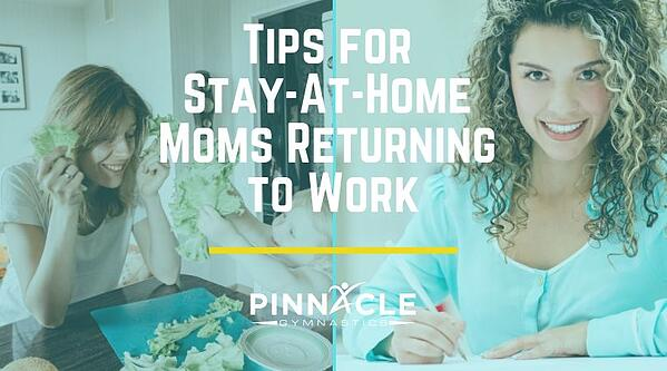 Tips for stay at home moms returning to work