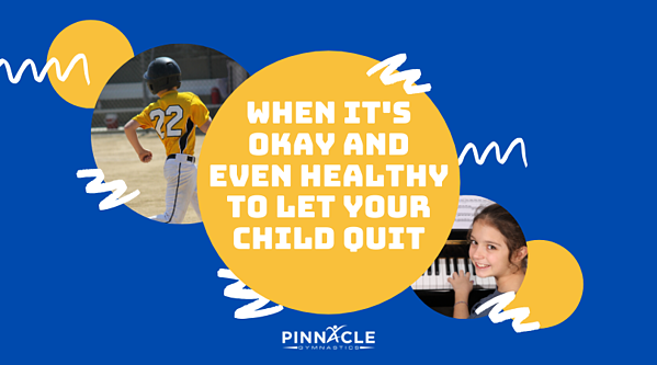 When Its Okay and Even Healthy to Let Your Child Quit
