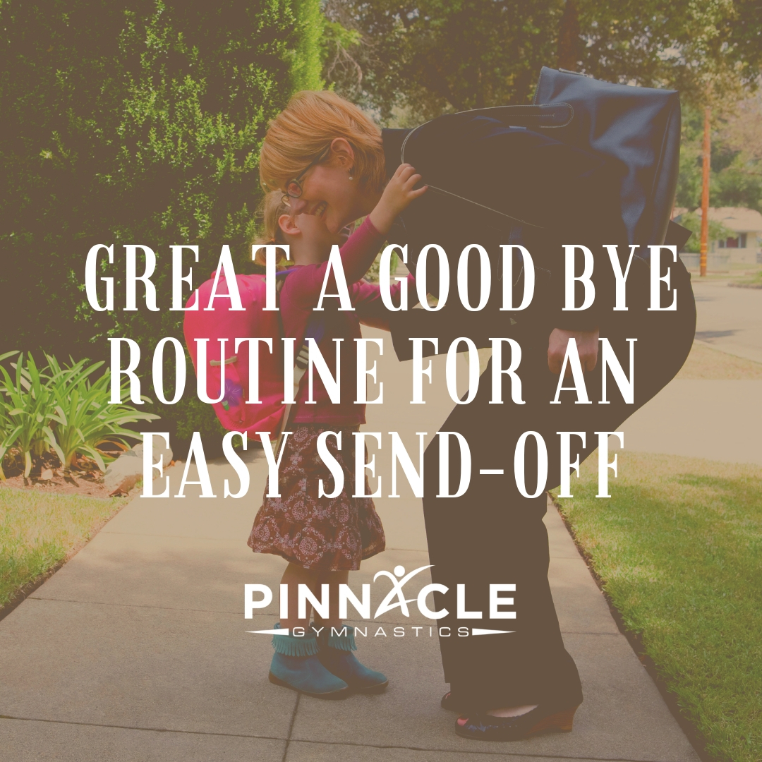 create a good bye routine for separation anxiety