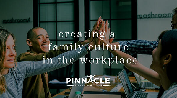 creating a family culture in the workplace